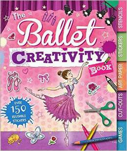 The Ballet Creativity Book: With Games, Cut-Outs, Art Paper, Stickers, and Stencils
