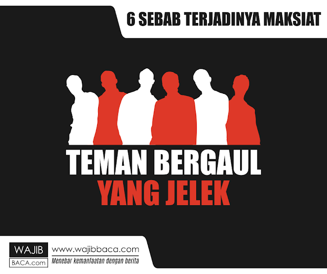 Inilah 6 Sebab Terjadinnya Maksiat, yang Sering Diabaikan Orang Muslim