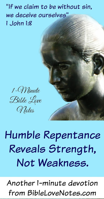 Genuine Repentance Shows Strength, Not Weakness - 1 John 1:8