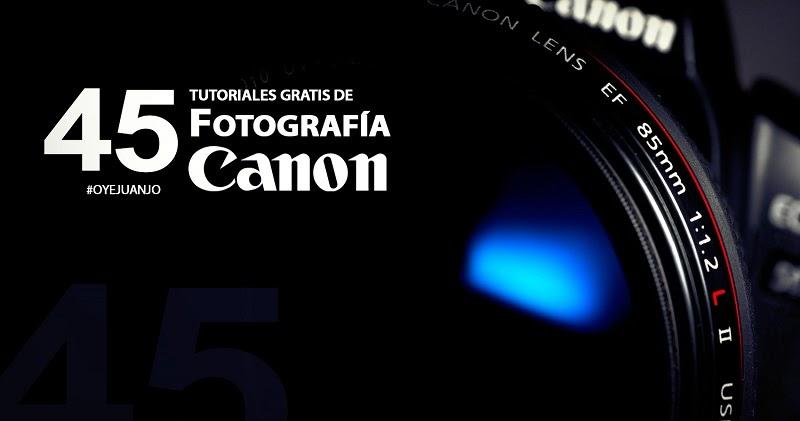45 tutoriales gratis de Canon para fotógrafos