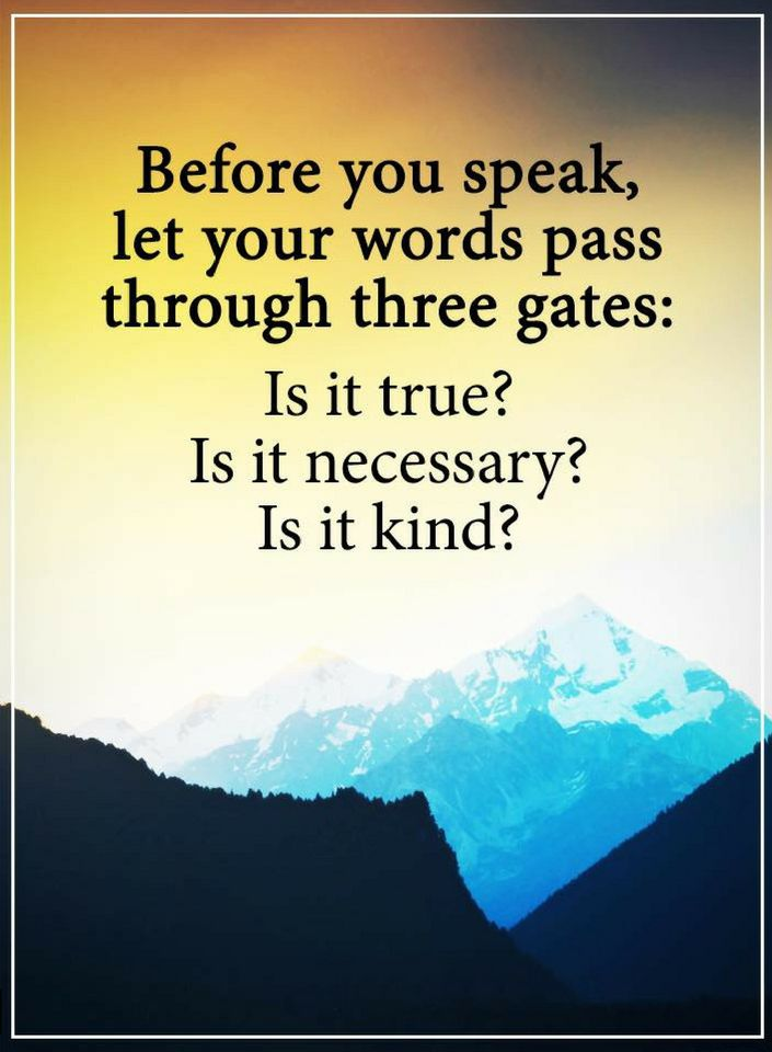 Quotes Before You Speak Filter Your Words Through Three Filters Is