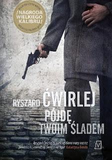 """""""Pójdę twoim śladem"""" Ryszard Ćwirlej"""