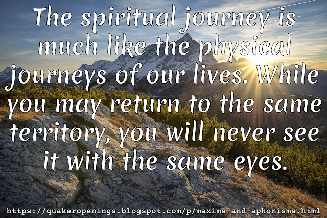 "The sun peeks over mountains. Overlaid text reads ""The spiritual journey is much like the physical journeys of our lives. While you may return to the same territory, you will never see it with the same eyes."""