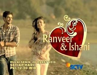 SINOPSIS Tentang Ranveer dan Ishani SCTV Episode 1 - Terakhir