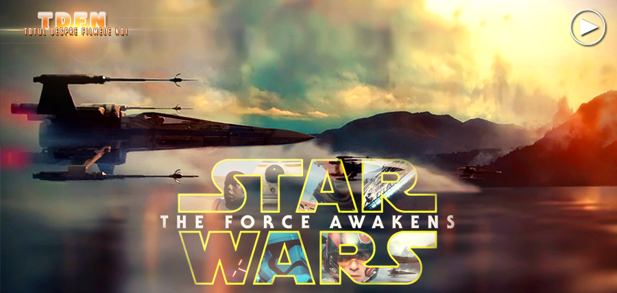 Cel mai aşteptat film al ultimului deceniu, Star Wars: The Force Awakens