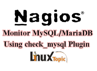 NagiOS-Monitor MySQL/MariaDB Using check_mysql Plugin CentOS 7 nagios toturial, nagios monitoring tool, server monitoring, host & service monitor,  nagios installation, nagios core,nagios plugin , nagios configuration, nagios latest version