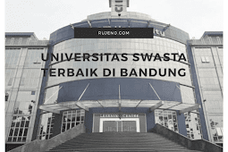 7 Universitas Swasta Terbaik di Bandung