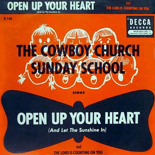 new oldies open up your heart and let the sunshine in by cowboy church sunday school. Black Bedroom Furniture Sets. Home Design Ideas