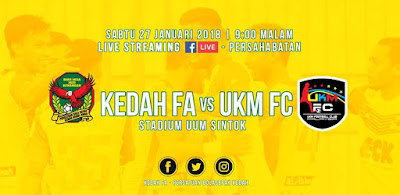 Live Streaming Kedah vs UKM FC Friendly Match 27 Januari 2018