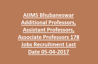AIIMS Bhubaneswar Additional Professors, Assistant Professors, Associate Professors 178 Jobs Recruitment Last Date 05-04-2017