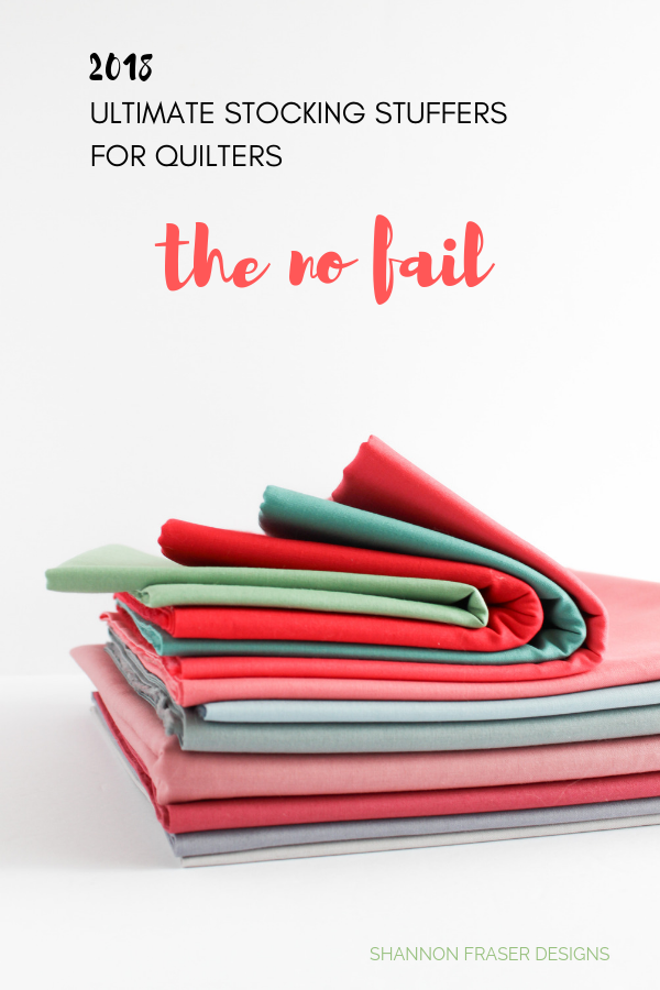 The No Fail | 2018 Ultiamte Holiday Stocking Stuffer Guide for Quilters | Shannon Fraser Designs