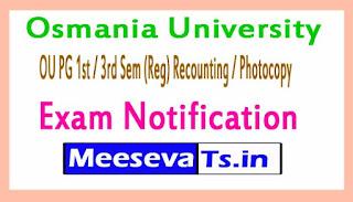 Osmania University OU PG 1st / 3rd Sem (Reg) Recounting / Photocopy Exam Notification 2017