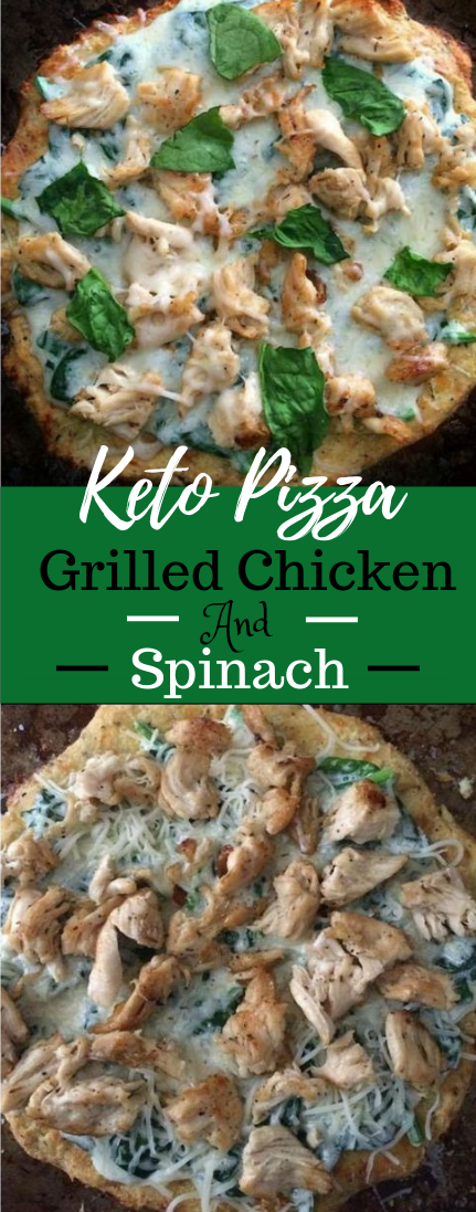 KETO PIZZA- GRILLED CHICKEN & SPINACH #healthy