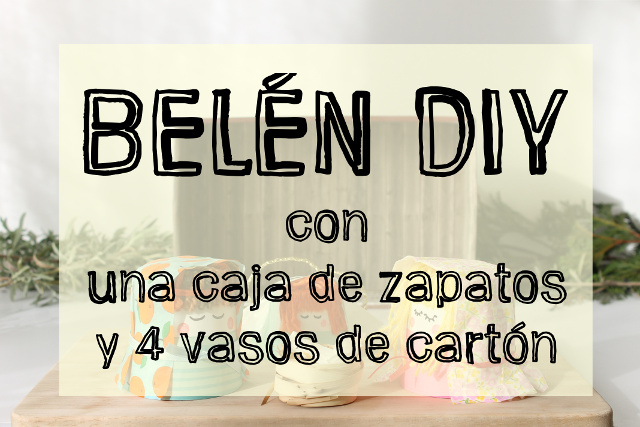 como-hacer-belen-diy-reciclado-caja-zapatos-vasos-carton-cartel
