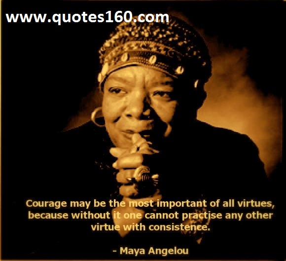 Maya Angelou Quotes: Women, Courage, Inspirational Quotes