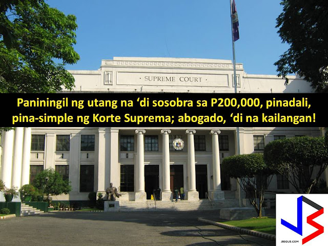 The Supreme Court is pushing a fast and simple process in claiming money or debts under revised small claim procedure.  In ABS-CBN report, instead of years, you can get a decision of a case within 30 days from the day of filing.  Filing of civil cases in metropolitan and municipal trial courts are made easy if it is about money claims.  This includes payment for the loan or debts, rent, services, sales, and mortgages.