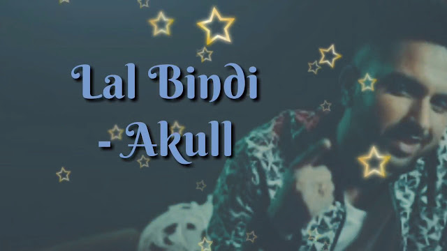 Laal Bindi Lyrics - Akull