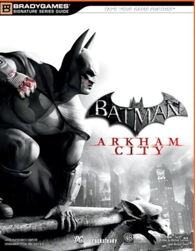 Guide officiel Batman Arkham City BradyGames  [PDF l DF]