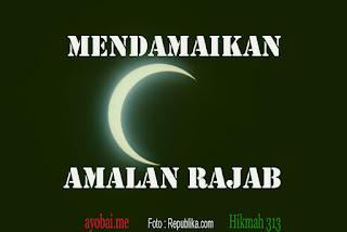 Mendamaikan Amalan Rajab (2) Beribadah karena Allah bukan karena Bulannya