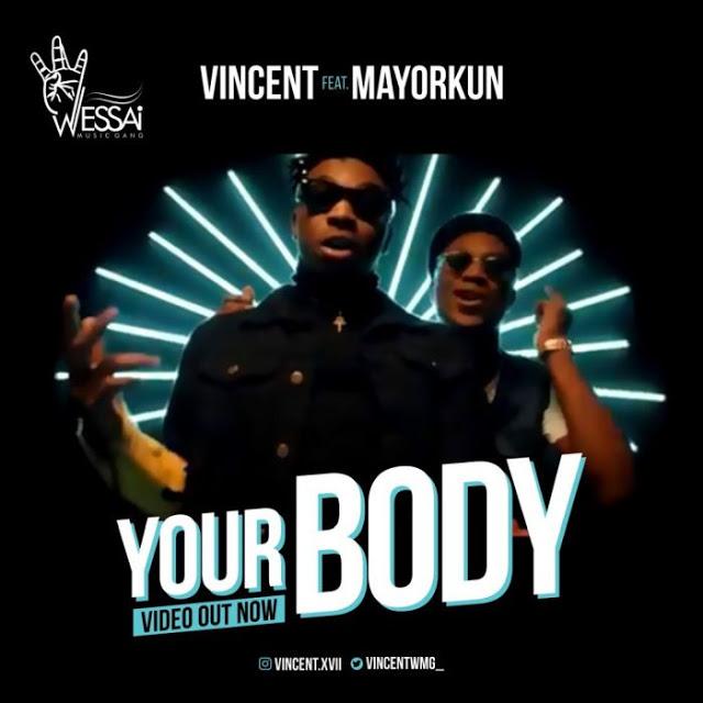VIDEO: Vincent Ft. Mayorkun – Your Body (Dir. by Unlimited LA)