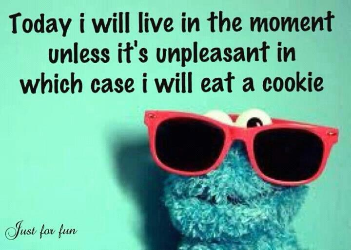 Our Cookie Journal: Today I will live in the moment...