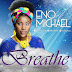 [MUSIC] Eno Michael – Breathe