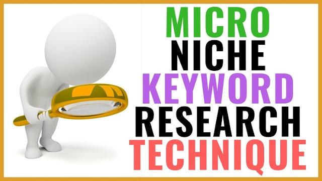 Micro niche blog keyword research technique for blogger