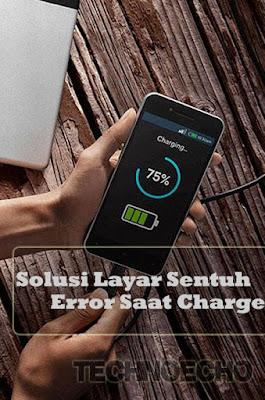 cara mengatasi layar sentuh hp android error dikala di charge Cara Mengatasi Layar Sentuh Error Saat Hp Android Di Charge