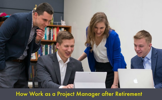 How Work as a Project Manager after Retirement