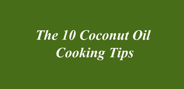 Coconut Oil Cooking Tips