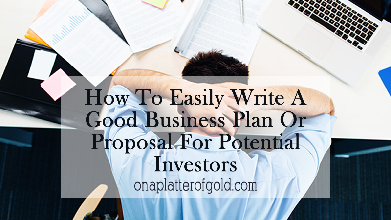 How to write a good business plan and proposal for investors
