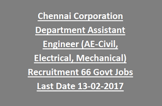 Chennai Corporation Department Assistant Engineer (AE-Civil, Electrical, Mechanical) Recruitment 66 Govt Jobs Last Date 13-02-2017