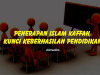Penerapan Islam Kaffah, Kunci Keberhasilan Pendidikan