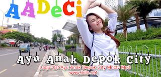 Lagu Ost Ayu Anak Depok City Mnctv Mp3