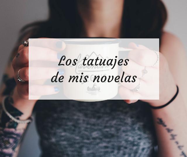 Los tatuajes de mis novelas