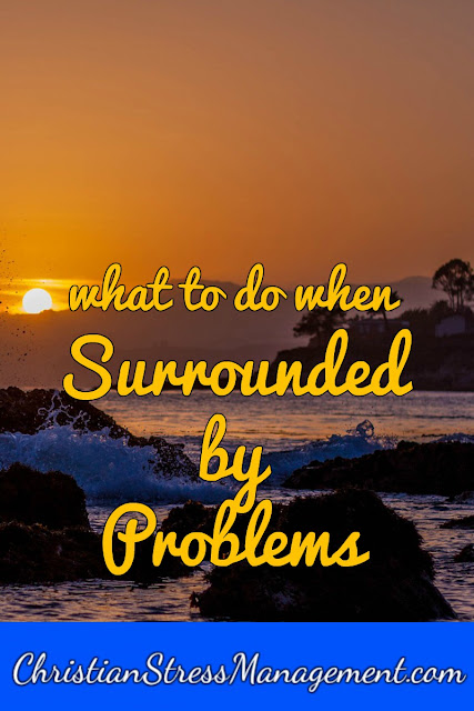 What To Do When Surrounded By Enemies and Problems