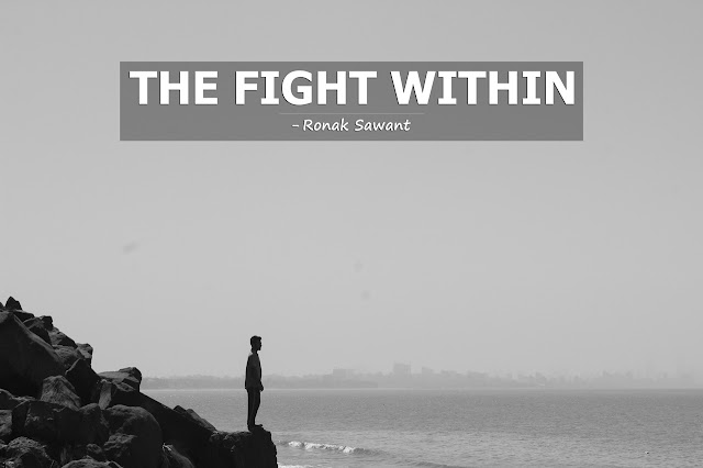 Cover Photo: THE FIGHT WITHIN - Ronak Sawant