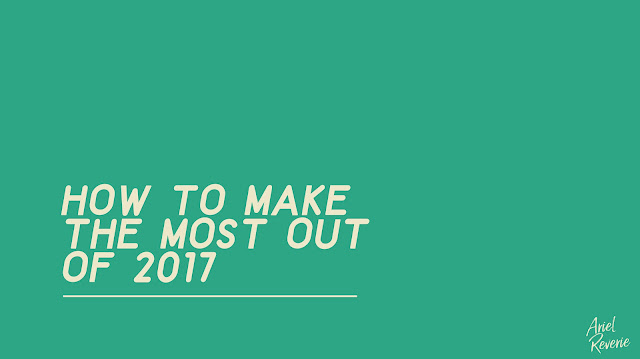 How to Make the Most Out of Your Year