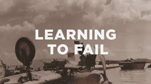Have You Learned How To Fail?