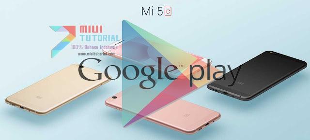Tidak Ditemukan Google Playstore di Xiaomi Mi5c Surge S1 Kamu? Coba Tutorial Install nya Berikut Ini
