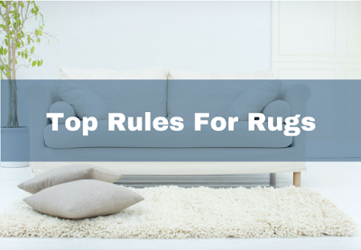 Top Rules For Rugs | Rugs | CT | Triple S