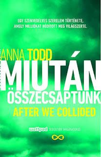 Anna Todd: After We Collided - Miutan osszecsaptunk
