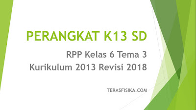 Download RPP Kelas 6 Tema 3 Kurikulum 2013 Revisi 2018