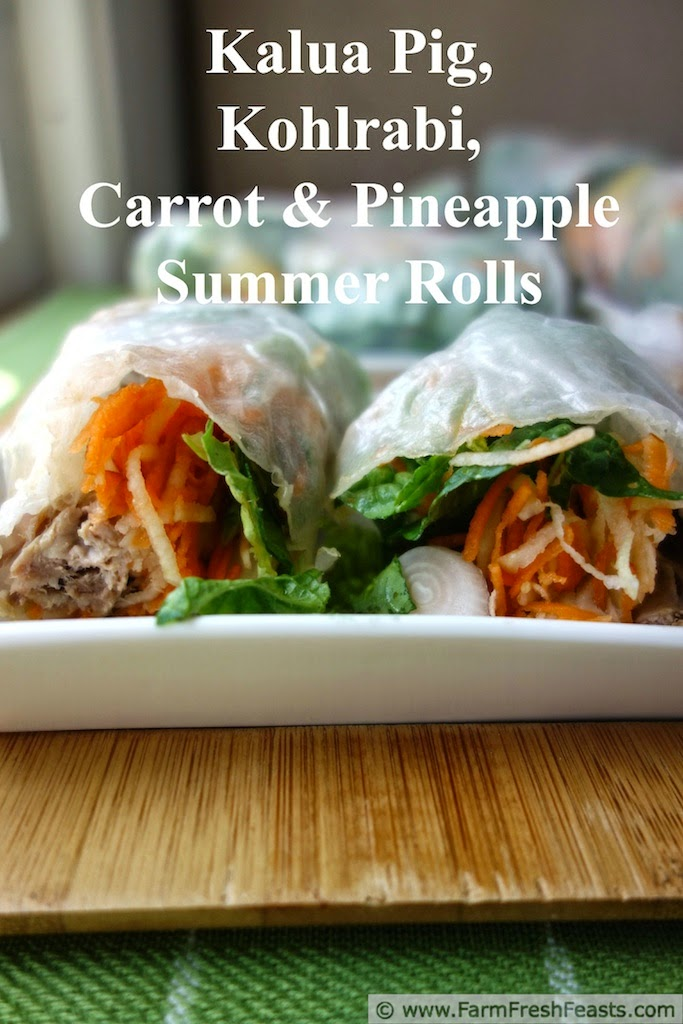 Kalua Pig Summer Rolls with Kohlrabi, Carrots and Pineapple | Farm Fresh Feasts