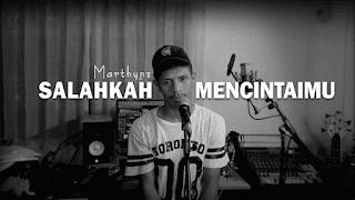 Lirik Lagu Salahkah Mencintaimu - Marthynz