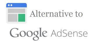 Top Best Google AdSense Alternative for Publishers (Bloggers) 2019