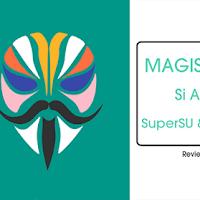 Kenalan sama Magisk Manager Yuk, Si Alternatifnya SuperSU, dan Xposed Installer