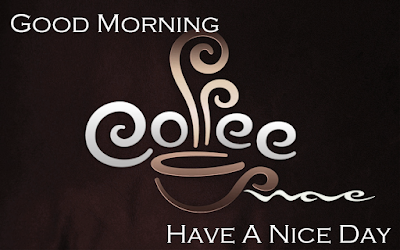 Good Morning Coffee With Have A Nice Day HD Wallpaper