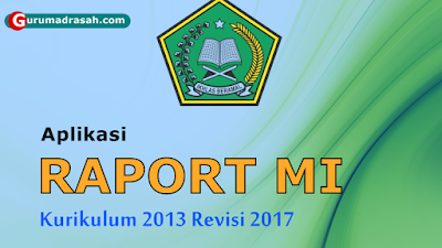 Aplikasi Rapot Madrasah Ibtidaiyah Kurikulum 2013 Revisi 2017
