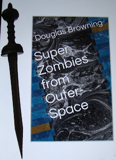 Portada del libro Super Zombies From Outer-Space, de Douglas Browning